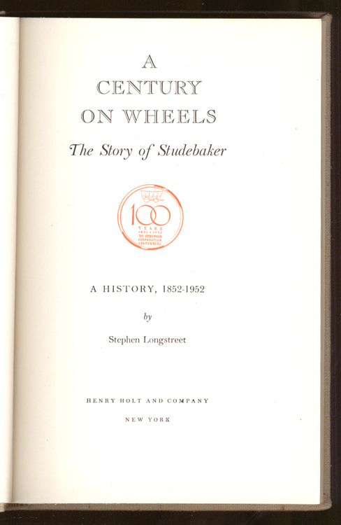 A Century on Wheels Story of Studebaker 1852-1952 1st