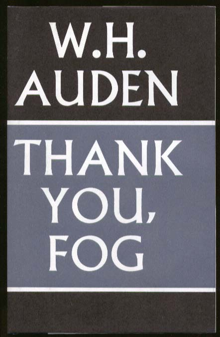 Image for W H Auden: Thank You, Fog: Last Poems 1st UK edition as new in DJ 1974