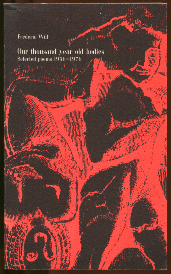 Frederic Will: Our thousand year old bodies: Selected Poems 1956-1976 SIGNED