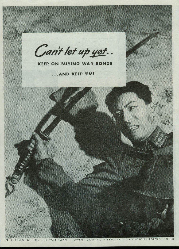 Can't let up yet Buy War Bonds anti-Jap Owens-Corning ad 1945