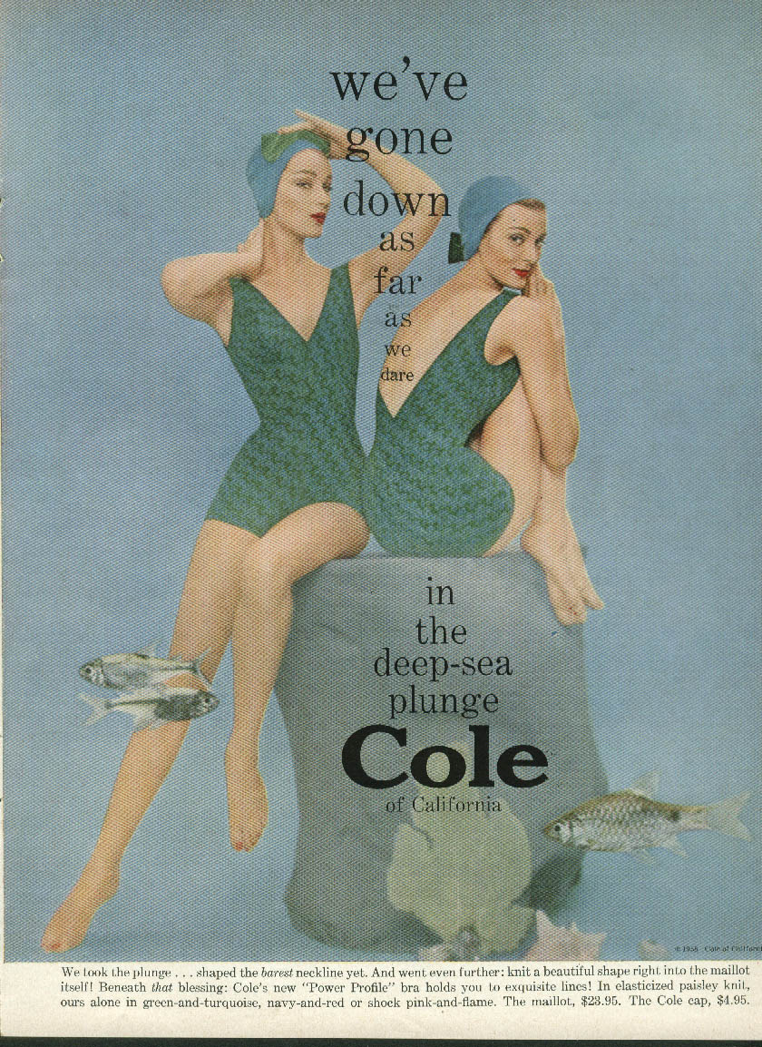 2f37e885863 We've gone down as far as we dare Cole of California Swimsuits ad 1958