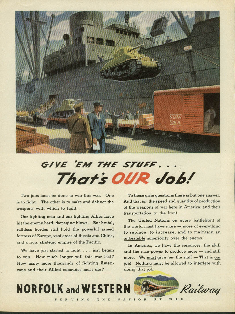 Give'em the stuff - That's OUR job! Norfolk & Western Railway wartime ad 1943