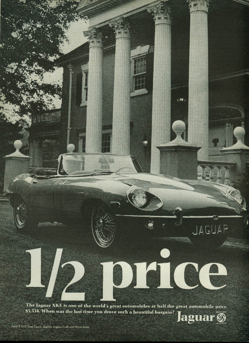 1/2 price Half the great automobile price Jaguar XK-E Roadster ad 1968