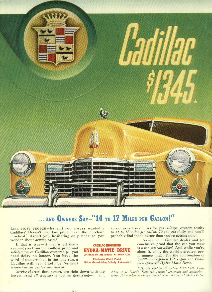 And owners say 14 to 17 miles per gallon Cadillac $1345 ad 1941