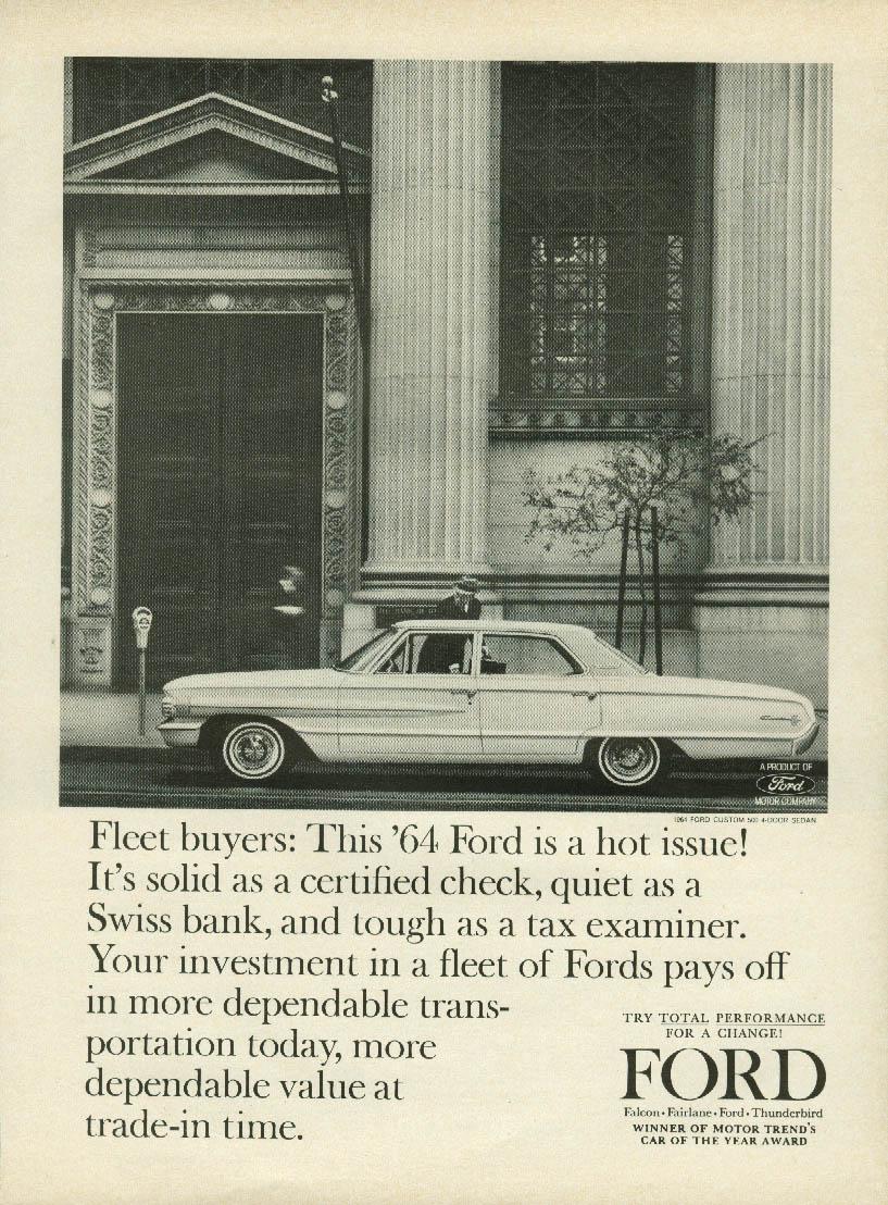Fleet buyers This Ford Custom 500 4-door Sedan is a hot issue ad 1964