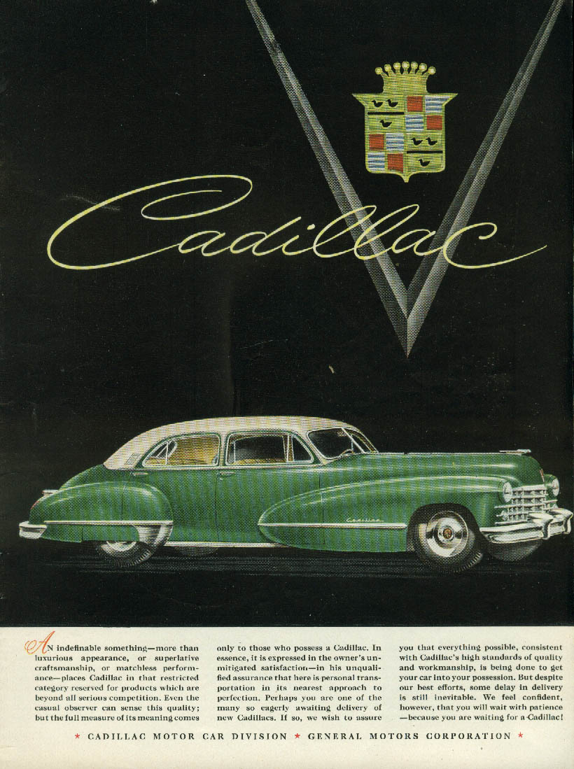 An indefinable something places Cadillac in that restricted category ad 1947 T