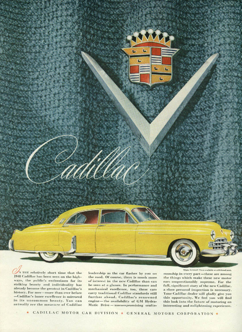 In the relatively short time the Cadillac has been seen on the highways ad 1948