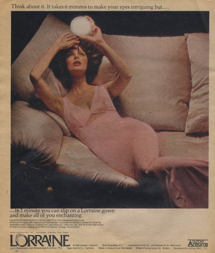 6 minutes to make your eyes intriguing 1 minute to a Lorraine Nightgown ad 1975