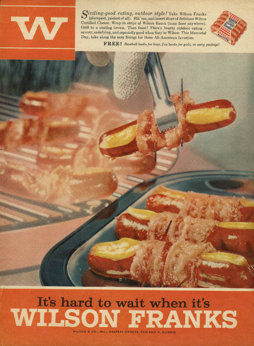 It's hard to wait when it's Wilson Franks ad 1955 bacon & cheese hot dog