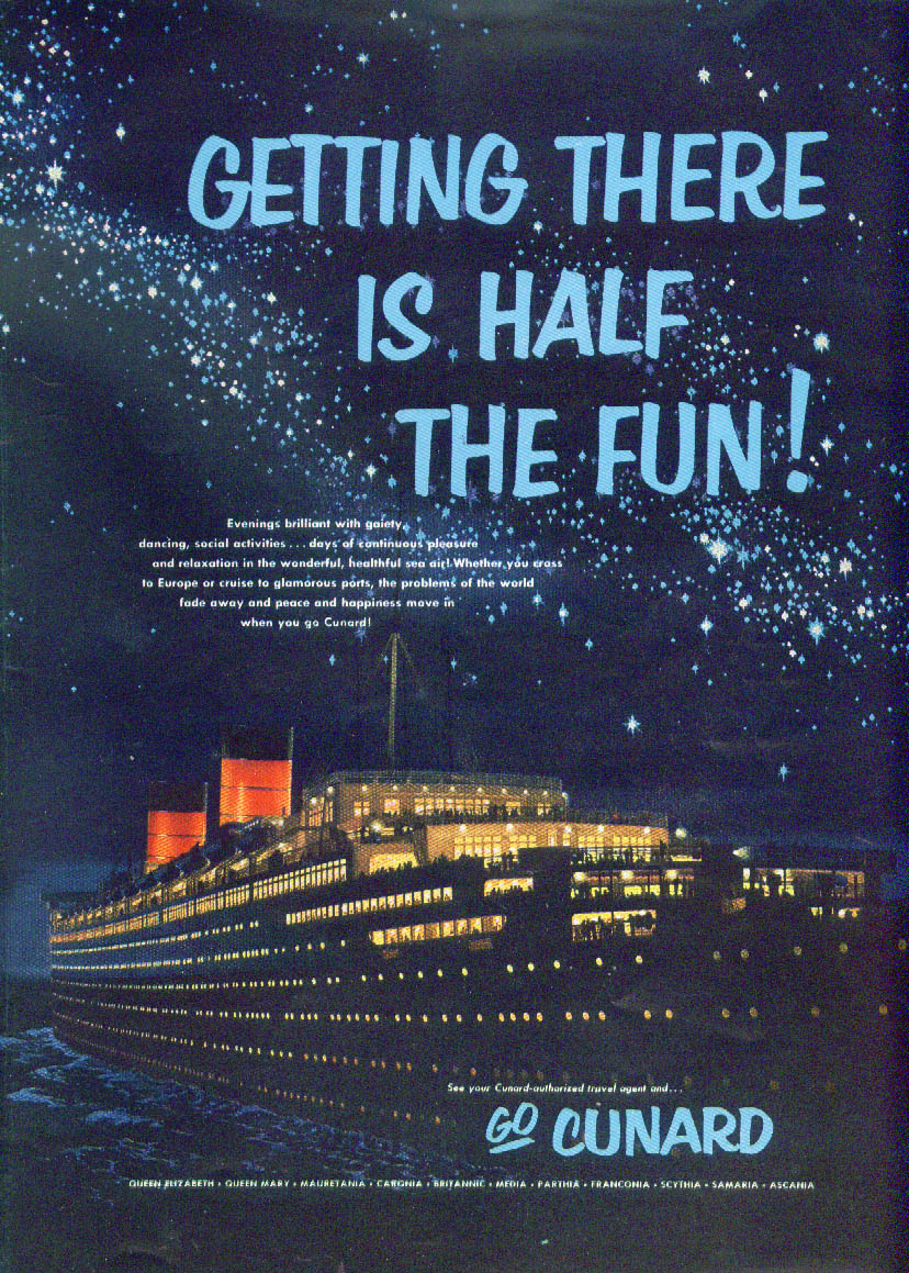 Getting There is Half the Fun! Cunard Line Queen Elizabeth ad 1953 NY