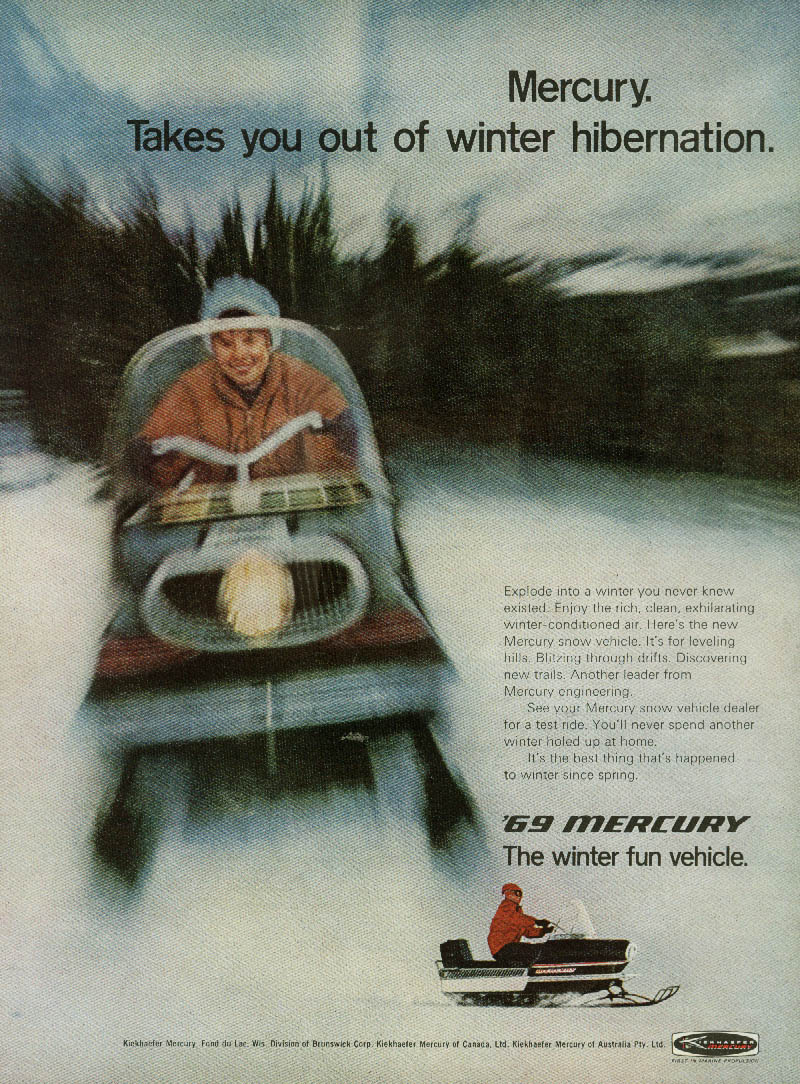 Takes you out of winter hibernation Mercury Skimobile snowmobile ad 1969