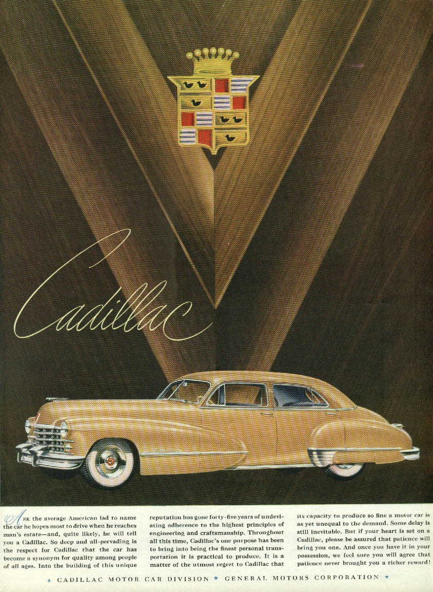Ask the average American lad to name the car he hopes for Cadillac ad 1947 NY