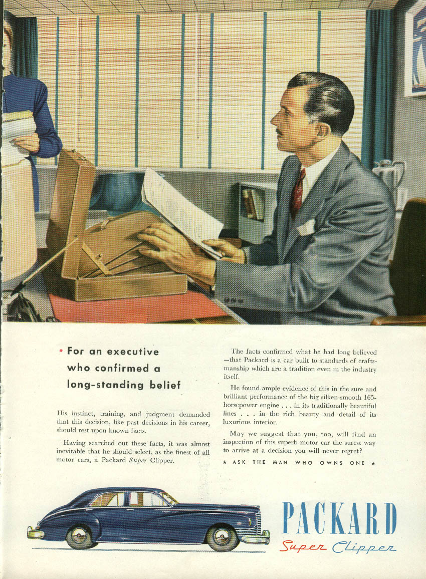 For an executive who confrmed a belief Packard Super Clipper ad 1947 NY