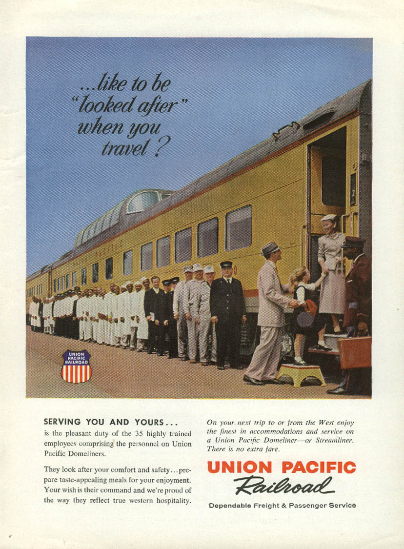 Like to be looked after when you travel? Union Pacific Railroad ad 1957