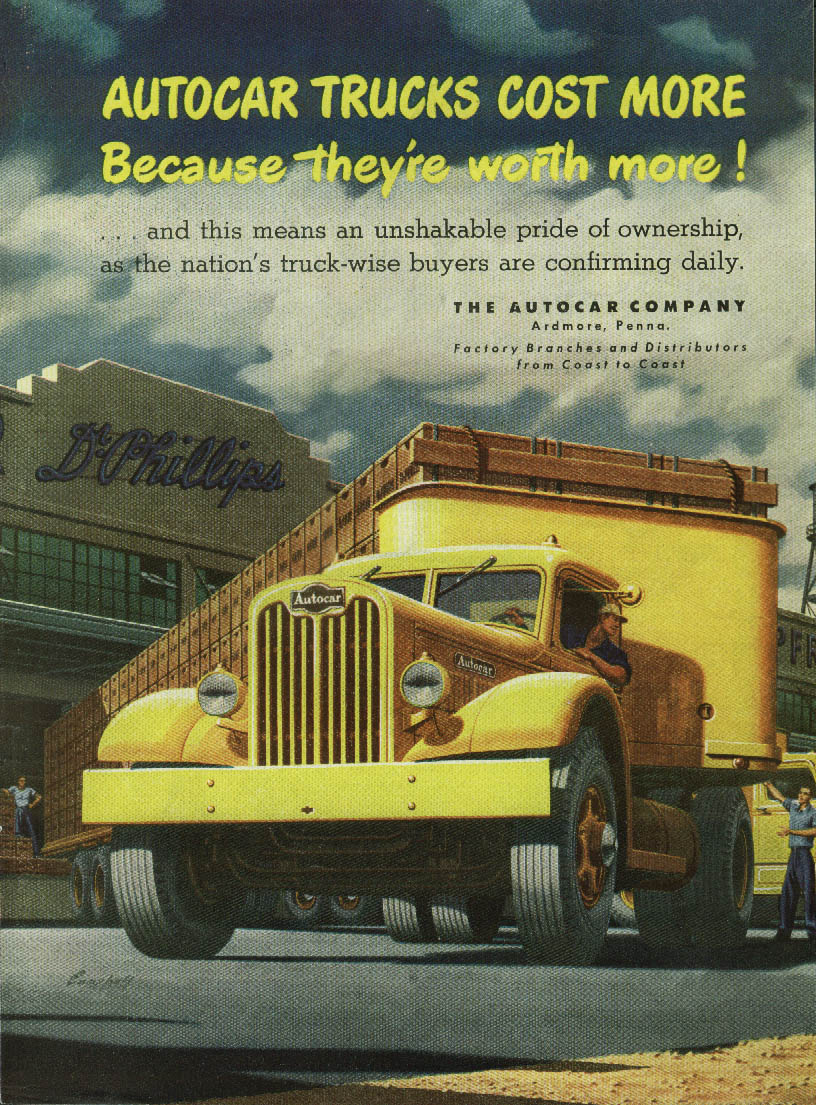 Because they're worth more! Autocar Dr Phillips semi-trailer truck ad 1946 T