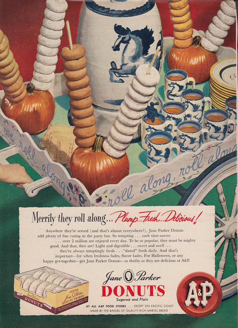 Image for Merrily they roll along Plump Fresh Delicious Jane Parker A&P Donuts ad 1948