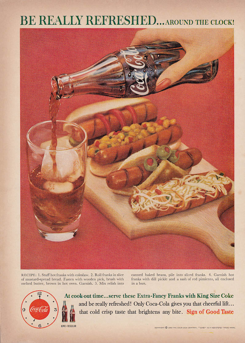 Be Really Refreshed Around the Clock! Coca-Cola & Franks ad 1960 hot dogs