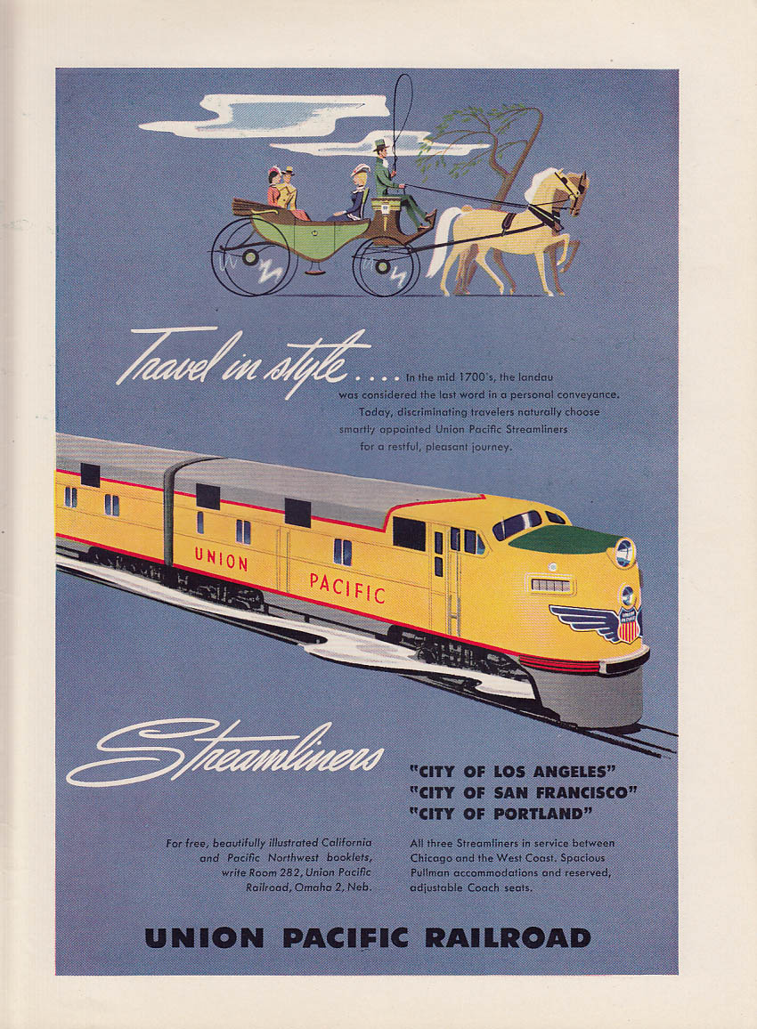 Travel in style . . . Union Pacific Streamliners ad 1949 NY
