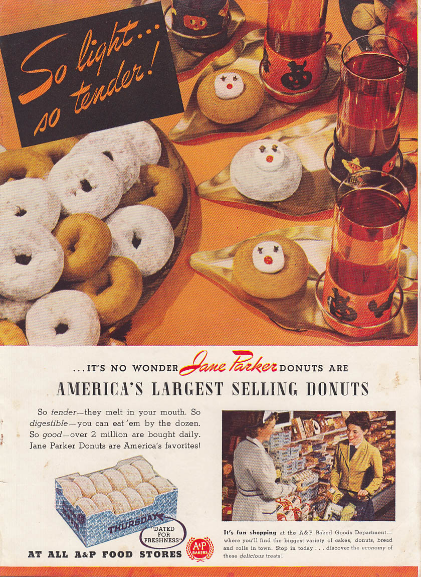 America's Largest Selling Donuts - A&P Jane Parker So Light so tender ad 1941