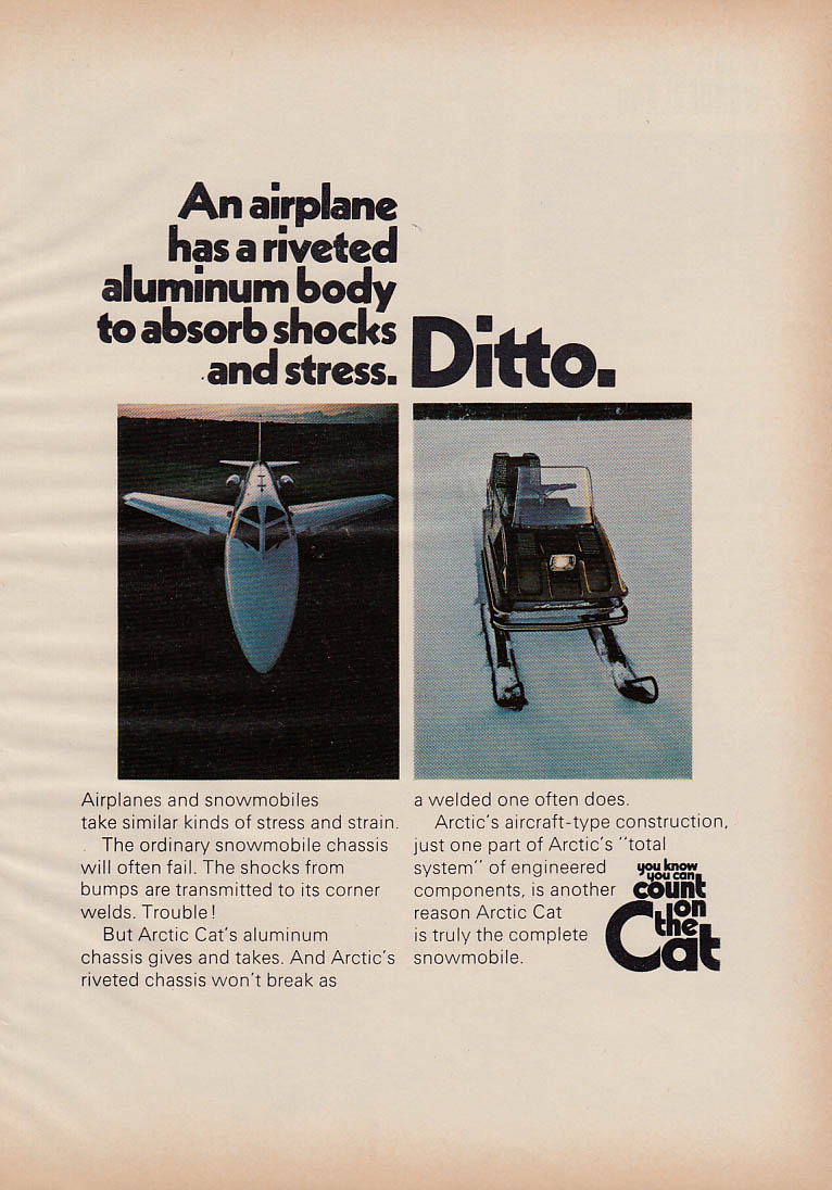 An airplane has rivited aluminum - Ditto Acrcit Cat snowmobile magazine ad 1972
