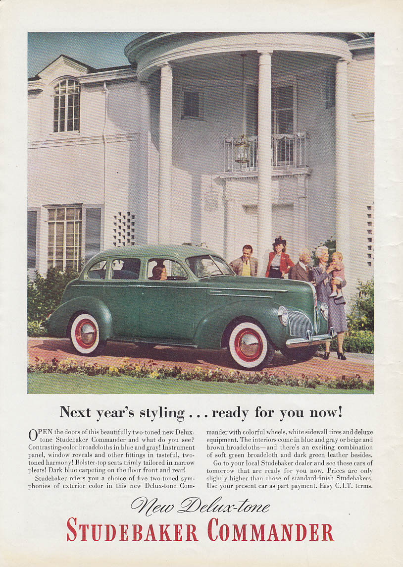 Next year's styling - ready for you now! Studebaker Commander Sedan ad 1940 T