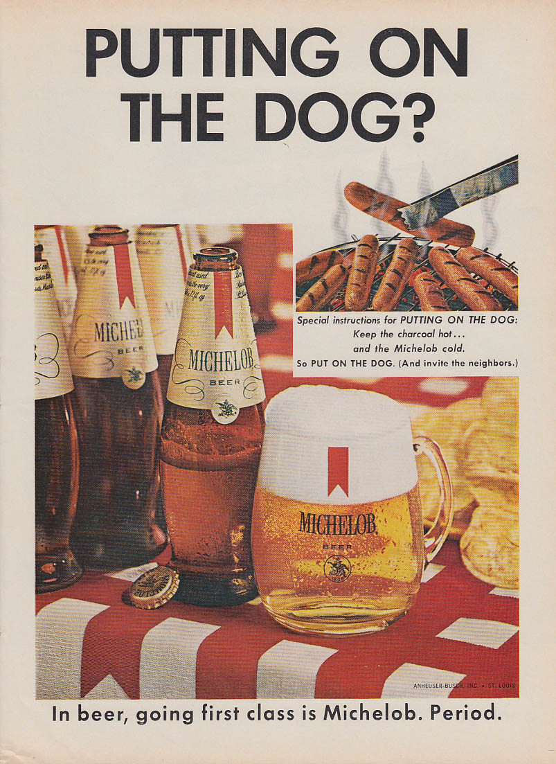 Putting on the Dog? Michelob Beer ad 1967 hot dog cookout