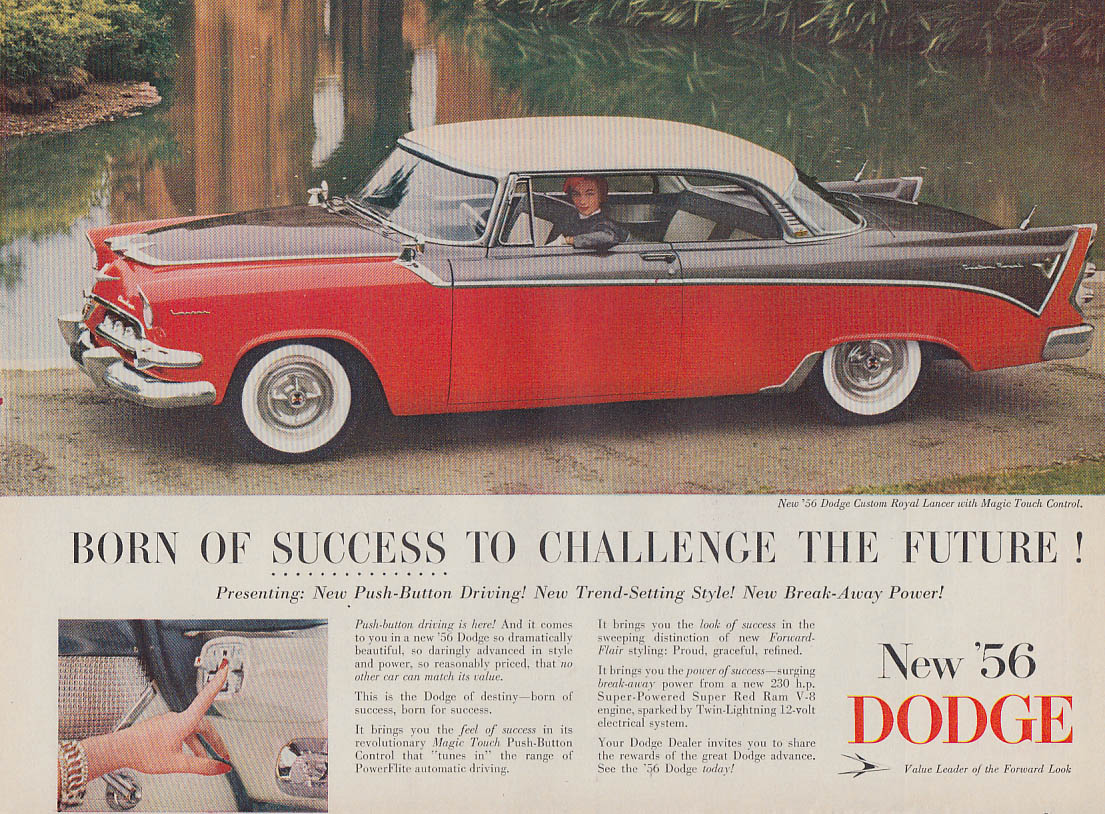 Born of success to challenge the future Dodge Costom Royal Lancer HT ad 1956 v