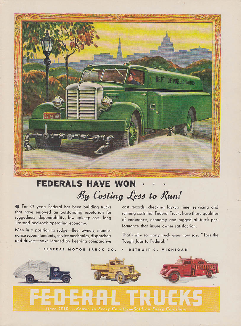 Federal Trucks have won by costing less to run ad 1947 Dept Public Worls T