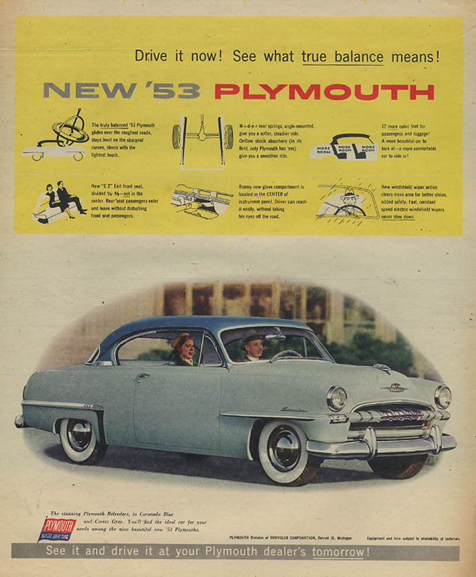 Drive it now! See what true balance means Plymouth Belvedere Hardtop ad 1953 AW