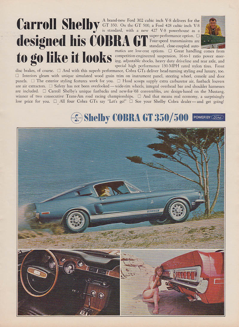 Carroll Shelby designed the Cobra GT 350 / 500 to go like it looks ad 1968 CD