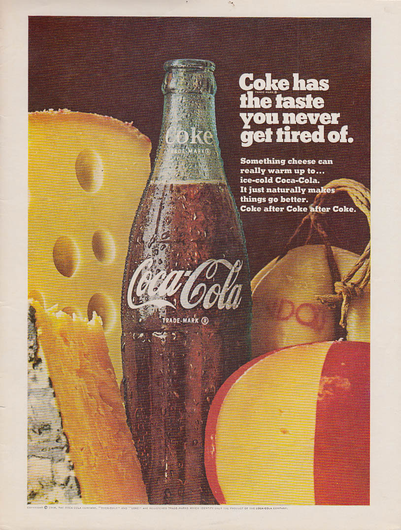 Coca-Cola has the taste you never get tired of ad 1968 choice of cheeses NY