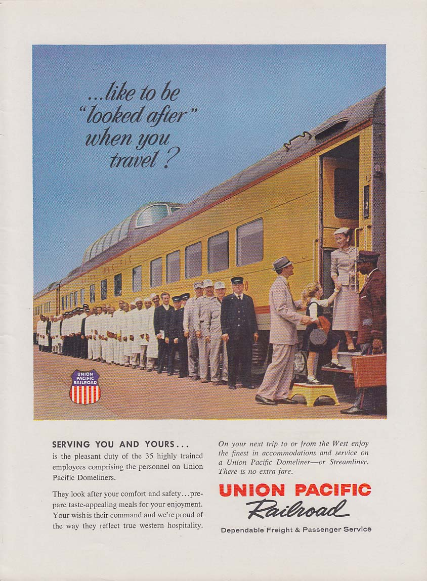 Like to be looked after when you travel? Union Pacific RR Domeliner ad 1959 NY