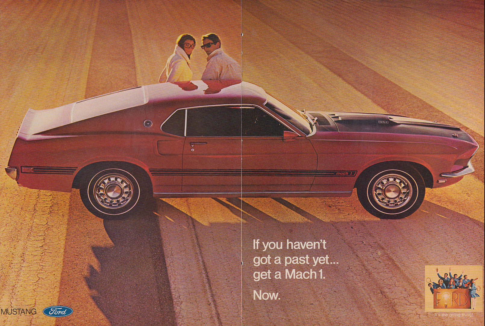 If you haven't got a past yet, get a Ford Mustang Mach I ad 1969