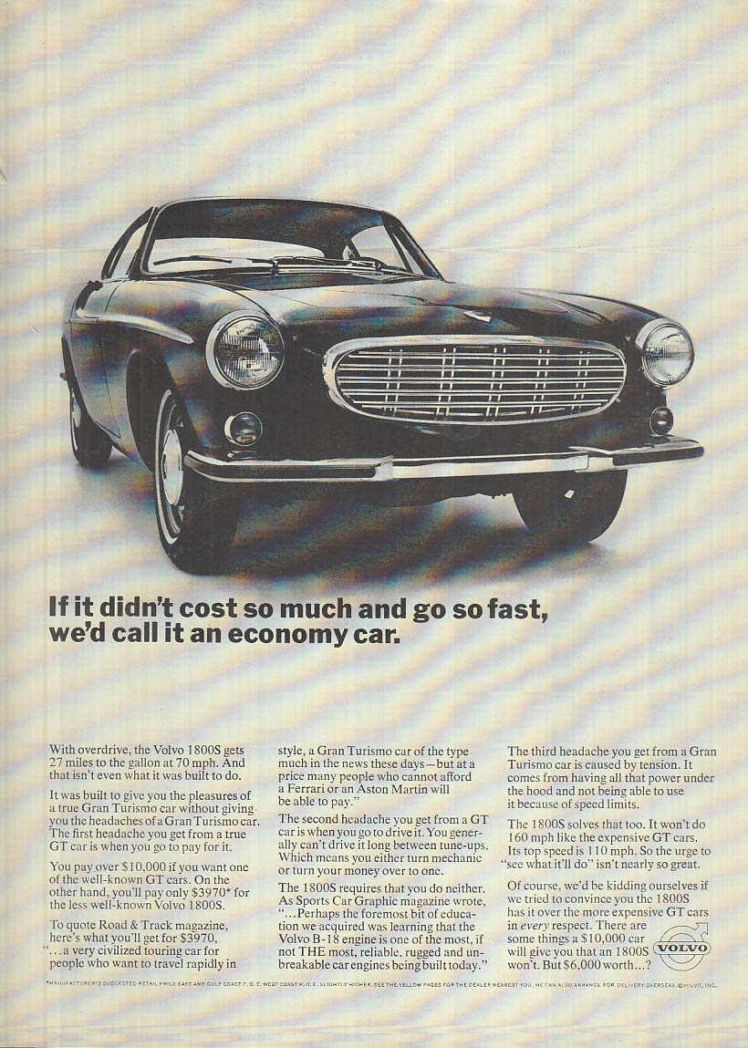 If it didn't cost so much & go so fast . . . Volvo 1800S ad 1967 1968