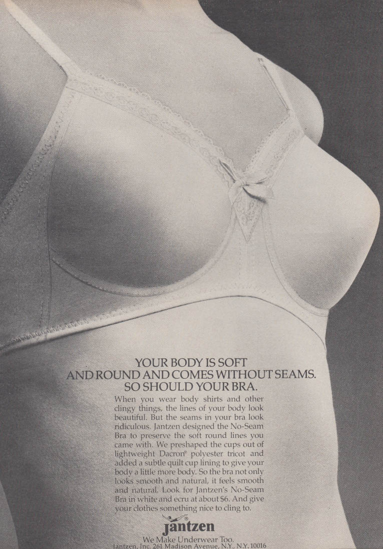 Your body is soft & round & without seams So should your Jantzen bra ad 1969
