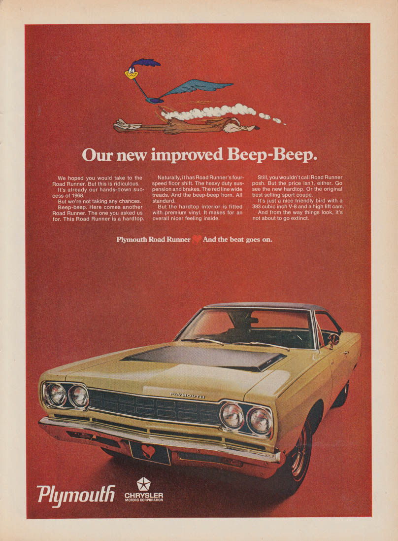 Our new improved Beep-Beep. Plymouth Road Runner ad 1968 T