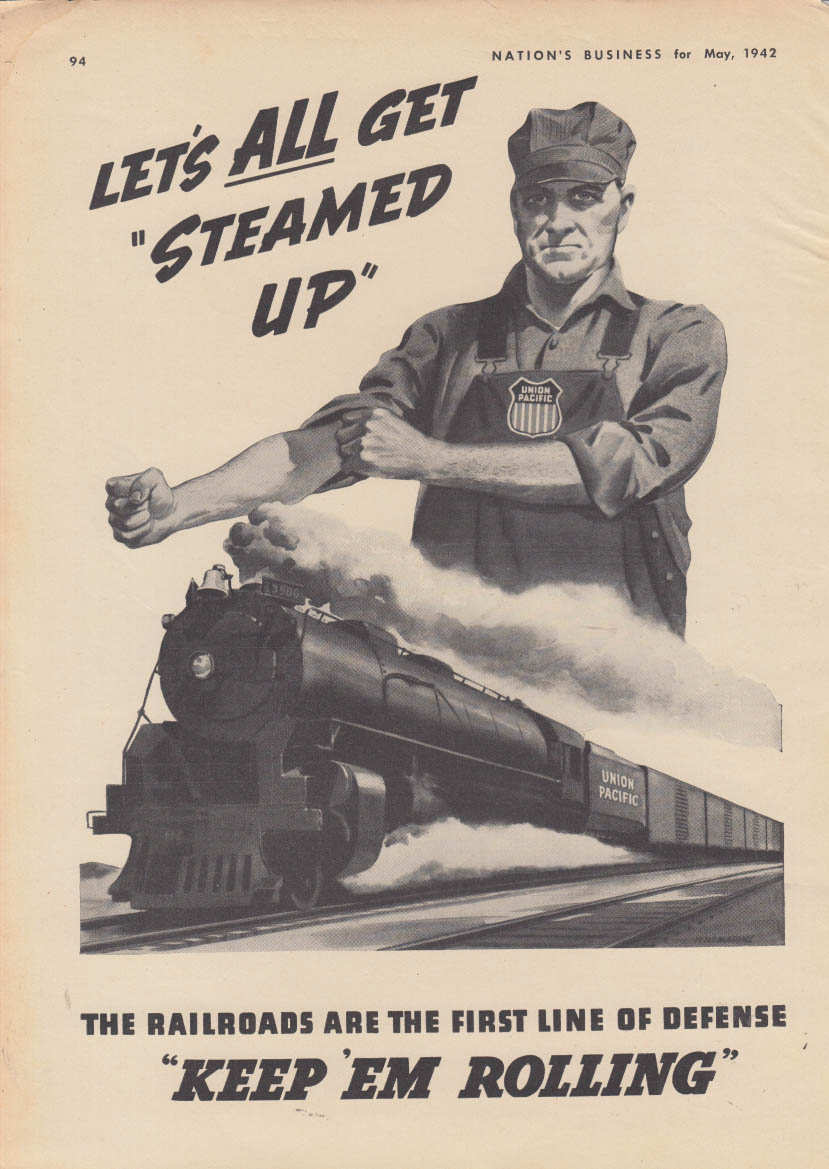 Let's get ALL steamed up! Union Pacific RR Keep 'em rolling ad 1942 NB