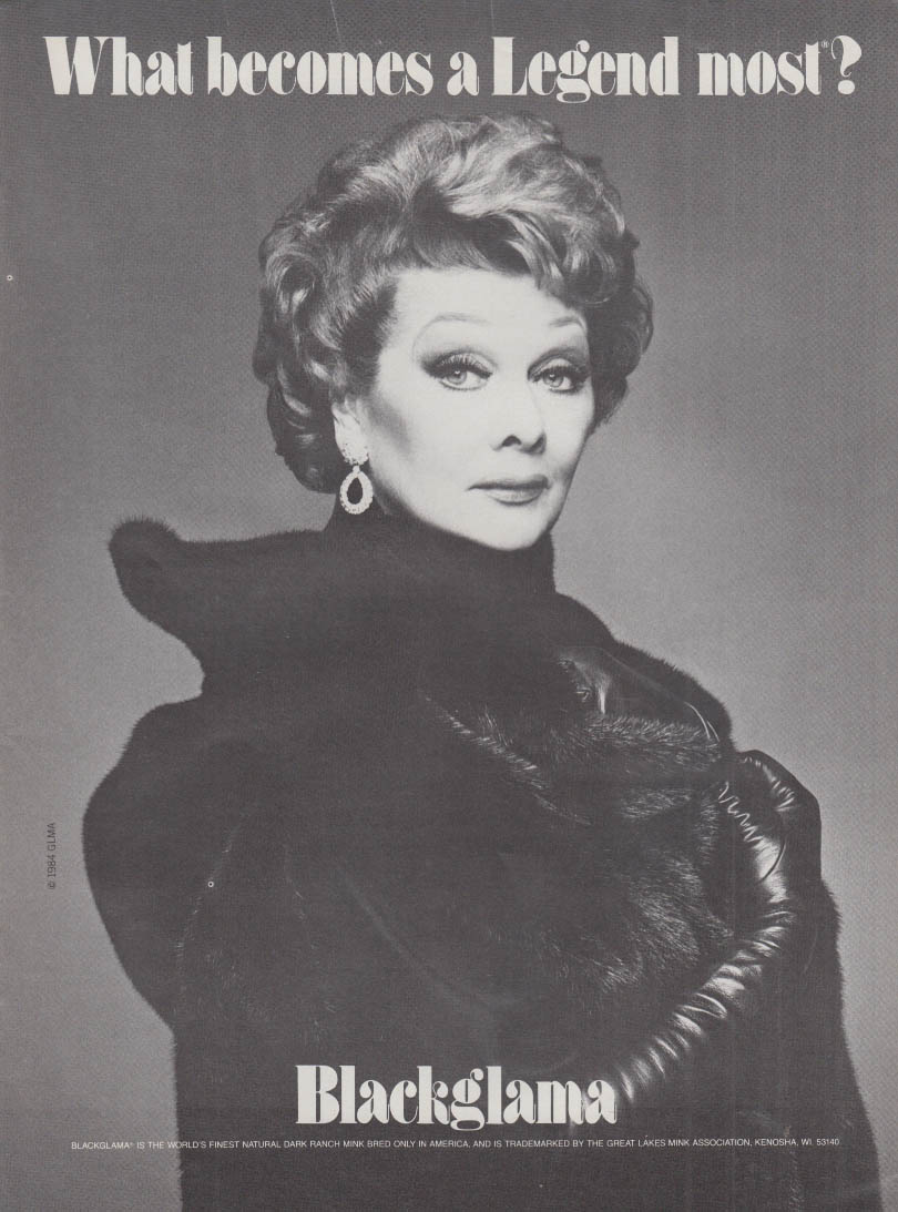 What becomes a Legend most? Lucille Ball for Blackglama Mink ad 1984