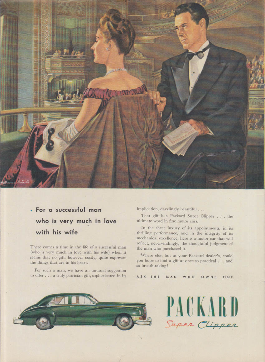 A successful man very much in love with his wife Packard Super Clipper ad 1947