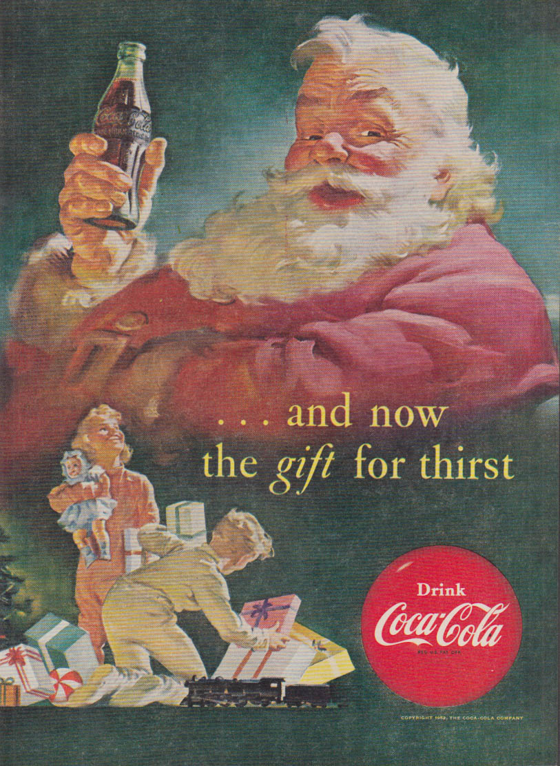 And now the gift for thirst Coca-Cola ad 1952 Sundblom Santa Claus