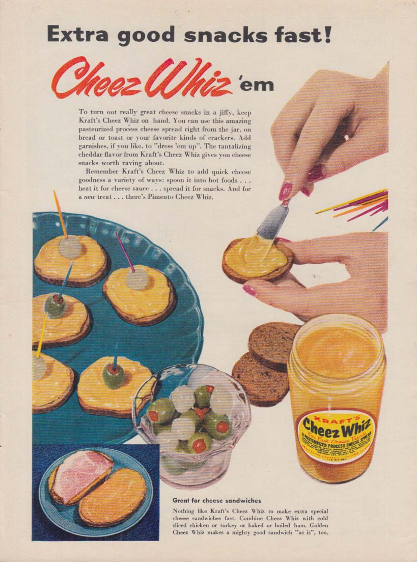 Extra good snacks fast! Kraft Cheez Whiz ad 1956