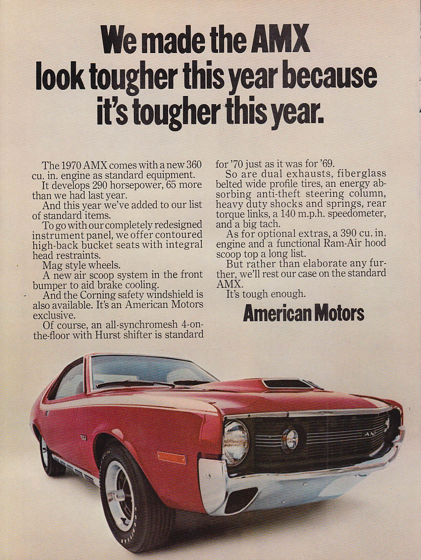 We made the AMX look tougher this year because it is tougher ad 1970 RT