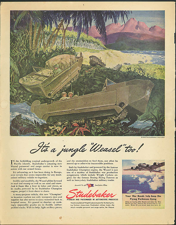 It's a jungle Weasel too! Studebaker Weasel tracked vehicle ad 1945 B-17
