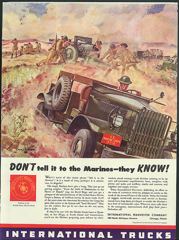 Don't tell it to the Marines-they know! International Trucks ad 1941