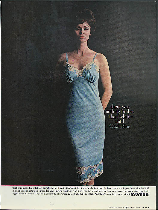 There was nothing fresher than white until Opal Blue Kayser Slip ad 1963