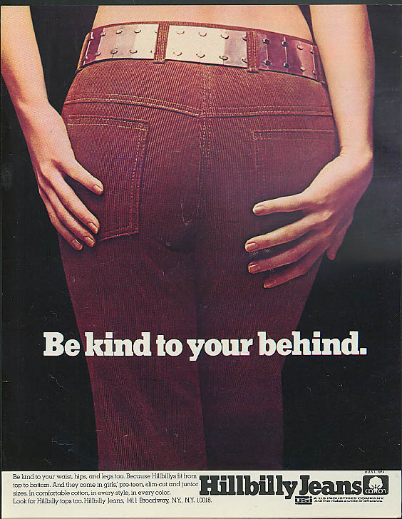 Be kind to your behind. Hillbilly Jeans ad 1974 corduroy
