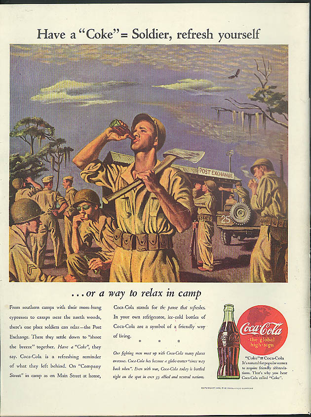 Have a Coca-Cola = Soldier refresh yourself ad 1944 Southern Camp PX