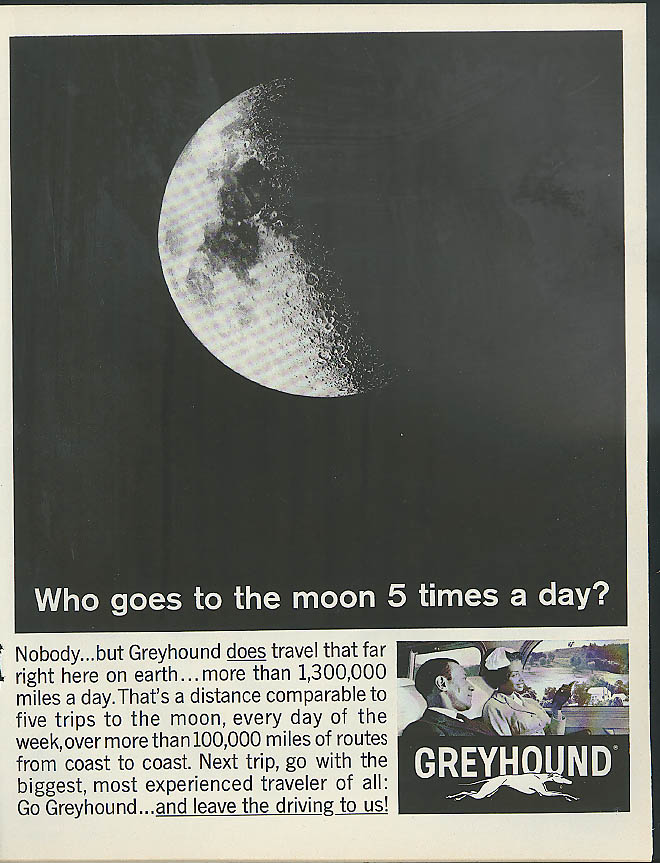 Who goes to the moon 5 times a day? Greyhound Bus ad 1962