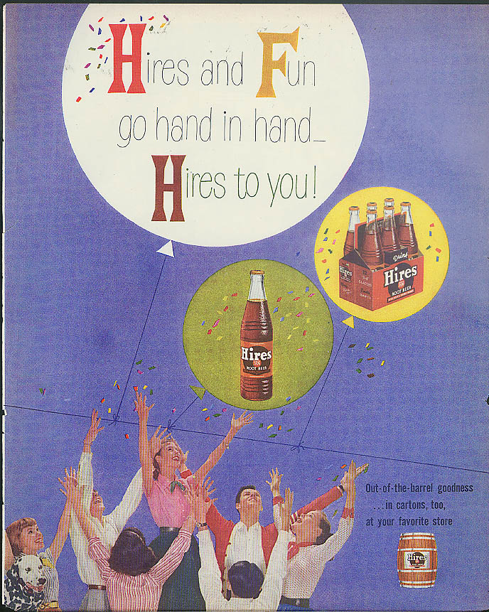 Hires & Fun go hand in hand Hires to you! Hires Root Beer ad 1956 balloons