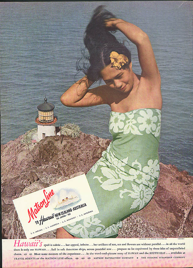 Hawaii's spell is subtle Matson Lines ad 1940 wahine by Steichen